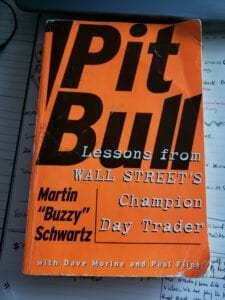 My copy of PitBull Lessons from Wall Street's Champion Day Trader MArtin Buzzy Schwartz