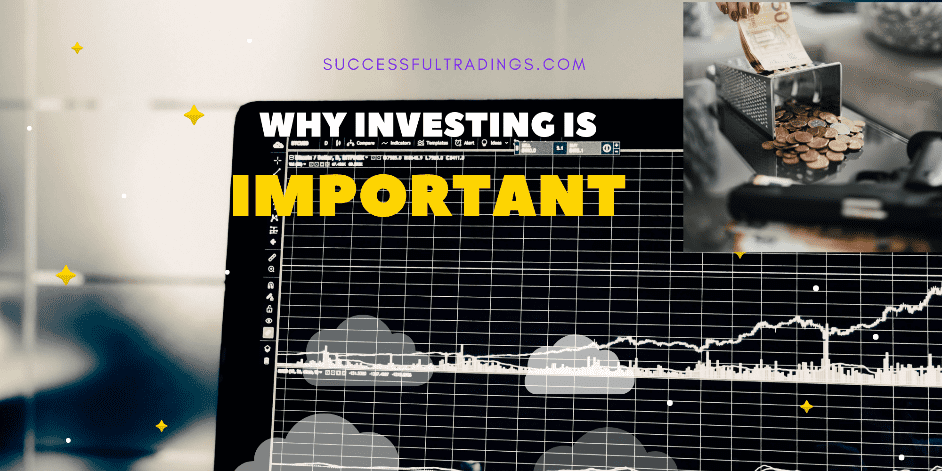 Why is Investing Important